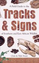 Cover of: A Field Guide to the Tracks and Signs of Southern and East African Wildlife