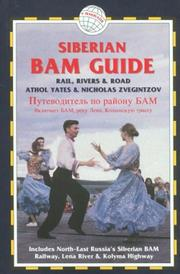Cover of: The Siberian BAM Guide: Rail, Rivers & Road