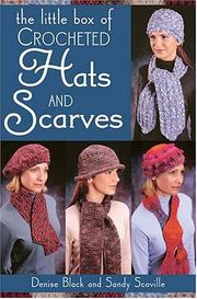Cover of: The Little Box Of Crocheted Hats And Scarves (Little Box)
