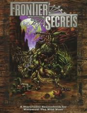 Cover of: Frontier Secrets: A Storyteller Sourcebook for Werewolf: The Wild West (Werewolf: The Apocalypse Companions)