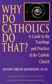 Cover of: Why Do Catholics Do That?
