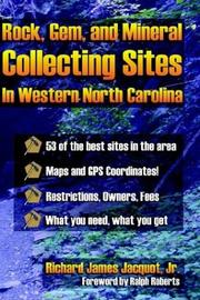 Cover of: Rocks, Gems, and Mineral Collecting Sites in Western North Carolina