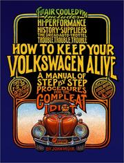 Cover of: How to Keep Your Volkswagen Alive 19 Ed: A Manual of Step-by-Step Procedures for the Compleat Idiot