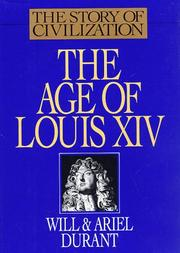 Cover of: The Age of Louis XIV: A History of European Civilization in the Period of Pascal, Moliere, Cromwell, Milton, Peter the Great, Newton, and Spinoza