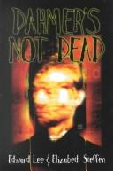 Cover of: Dahmer's Not Dead