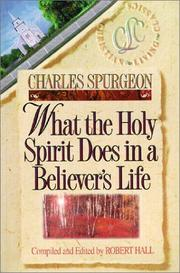 Cover of: What the Holy Spirit Does in a Believer's Life (Believer's Life Series)