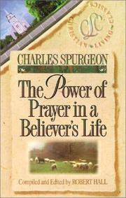 Cover of: The Power of Prayer in a Believer's Life