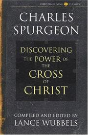 Cover of: The Power of the Cross of Christ (Christian Living Classics) (Life of Christ Series)