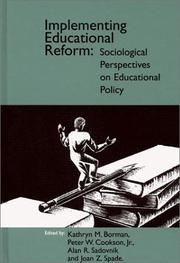 Cover of: Implementing Educational Reform: Sociological Perspectives on Educational Policy (Contemporary Studies in Social and Policy Issues in Education: The David C. Anchin Center Series)