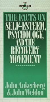 Cover of: The facts on self-esteem, psychology, and the recovery movement