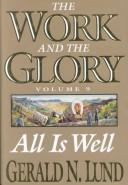 Cover of: All Is Well: A Historical Novel (Work and the Glory, Vol 9)