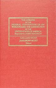 Cover of: The Debates in the Federal Convention of 1787 Which Framed the Constitution of the United States of America