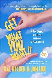 Cover of: Get What You Want!! A Fun, Upbeat and Fresh Approach to Negotiating