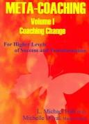 Cover of: Meta-Coaching: V. 1: For Higher Levels of Success and Transformation