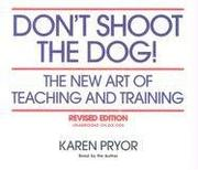 Cover of: Don't Shoot the Dog!  The New Art of Teaching and Training
