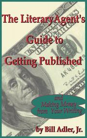 Cover of: The Literary Agent's Guide to Getting Published And Making Money from Your Writing