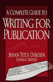 Cover of: A Complete Guide to Writing for Publication