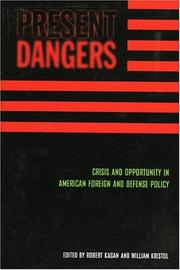 Cover of: Present Dangers: Crisis and Opportunity in American Foreign and Defense Policy