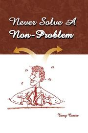 Cover of: Never Solve a Non-Problem