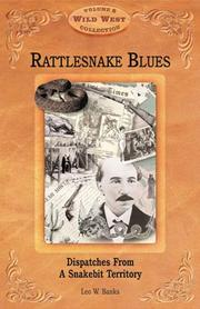 Cover of: Rattlesnake Blues: Dispatches from a Snakebit Territory (Arizona Highways: Travel Arizona Collection)