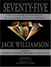 Cover of: Seventy-Five: The Diamond Anniversary of a Science Fiction Pioneer-Jack Williamson