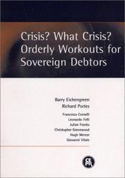 Cover of: Crisis? What Crisis? Orderly Workouts for Sovereign Debtors