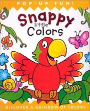 Cover of: Snappy Little Colors: Discover a Rainbow of Colors