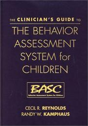 Cover of: The Clinician's Guide to the Behavior Assessment System for Children (BASC)