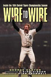 Cover of: Wire to Wire: Inside the 1984 Detroit Tigers Championship Season