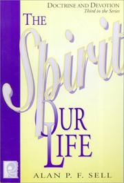 Cover of: The Spirit Of Our Life: Doctrine and Devotion