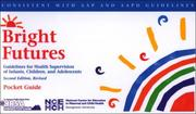 Cover of: Bright Futures Guidelines for health supervision of infants, children, and adolescents second edition, revised pocket guide