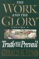 Cover of: Truth Will Prevail (Work and the Glory, Vol. 3) (Work and the Glory, Vol 3)