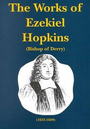 Cover of: The Works of Ezekiel Hopkins: Successively Bishop of Raphoe and Derry