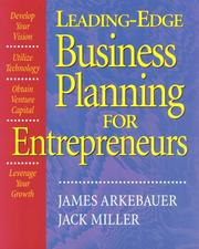 Cover of: Leading Edge Business Planning for Entrepreneurs: Develop Your Vision, Utilize Technology, Obtain Venture Capital, Leverage Your Growth