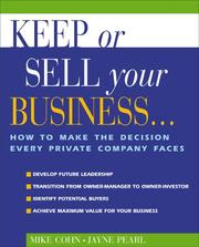 Cover of: Keep or Sell Your Business: How to Make the Decision Every Private Company Faces