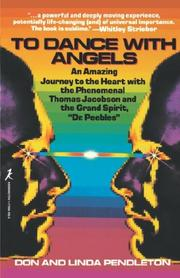 Cover of: To Dance with Angels: An Amazing Journey to the Heart With the Phenomenal Thomas Jacobson and the Grand Spirit, 'Dr. Peebles'