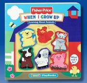 Cover of: When I Grow Up: A Story About Animals (Fisher-Price, Puzzle Playbooks)