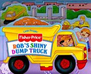 Cover of: Rob's Shiny Dumptruck