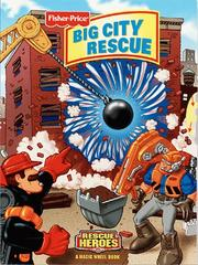 Cover of: Big City Rescue (Fisher Price)