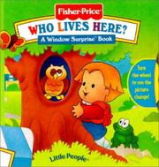 Cover of: Who Lives Here? (Fisher Price Window Surprise Book)