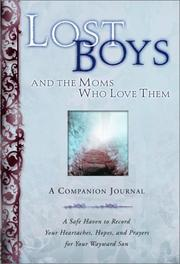 Cover of: Lost Boys and the Moms Who Love Them: A Companion Journal: A Safe Haven to Record Your Heartaches, Hopes, and Prayers for Your Wayward Son