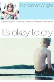 Cover of: It's Okay to Cry: A Parent's Guide to Helping Children Through the Losses of Life