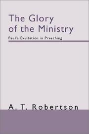 Cover of: The  Glory of the  Ministry	Paul's  Exultation in Preaching