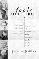 Cover of: Fools for Christ: essays on the true, the good, and the beautiful.