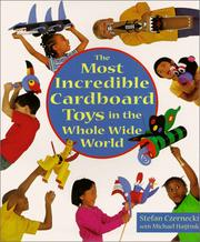 Cover of: Most Incredible Cardboard Toys in the Whole Wide World