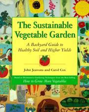 Cover of: The Sustainable Vegetable Garden