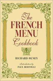 Cover of: French Menu Cookbook: The Food and Wine of France--Season by Delicious Season--In Beautifully Composed Menus for American Dining and Entertaining by an American Living in