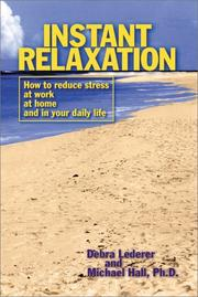 Cover of: Instant Relaxation: How to Reduce Stress at Work, at Home and in Your Daily Life