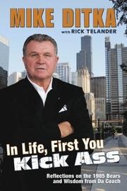 Cover of: In Life, First You Kick Ass: Reflections on the 1985 Bears and Wisdom from Da Coach