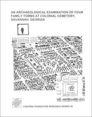 Cover of: An Archaeological Examination of Four Family Tombs at Colonial Cemetery,   Savannah, Georgia (Research Series (Chicora Foundation))